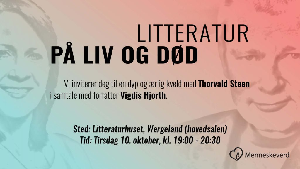Samtalekveld Thorvald Steen Vigdis Hjort Menneskeverd